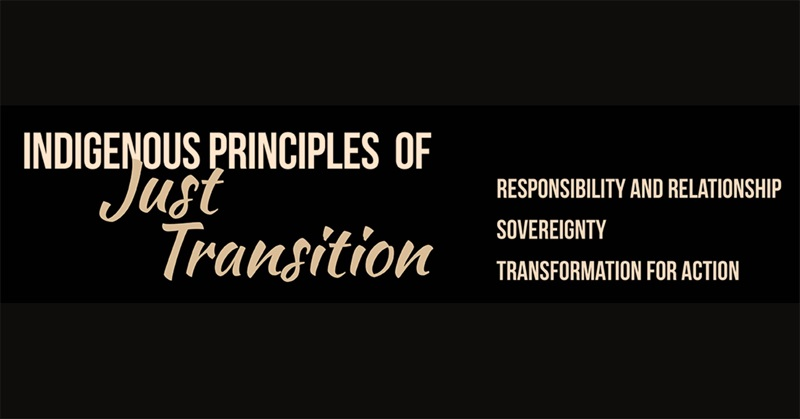 Indigenous Principles of a Just Transition