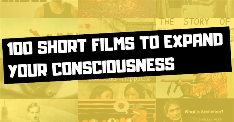 100 Short Films to Expand Your Consciousness