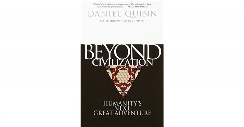 Beyond Civilization Humanity S Next Great Adventure