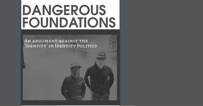 "Dangerous Foundations: an Argument Against the ""Identity"" in Identity Politics"