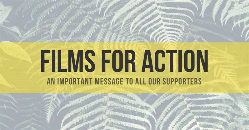 Films For Action: an Important Message to All Our Supporters
