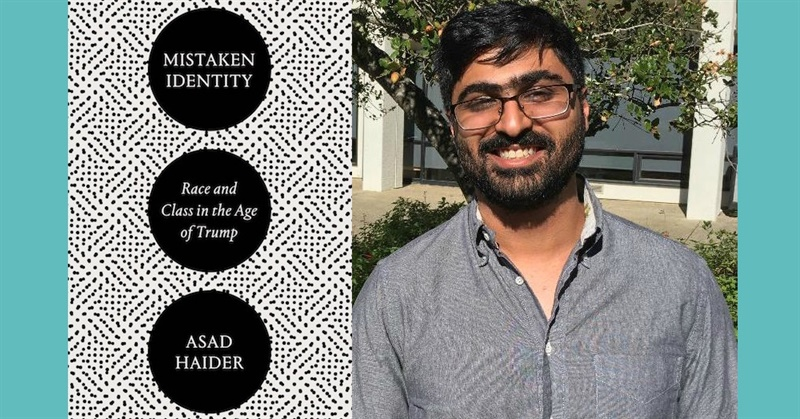 Mistaken Identity by Asad Haider Review – The Best Criticism of Identity Politics