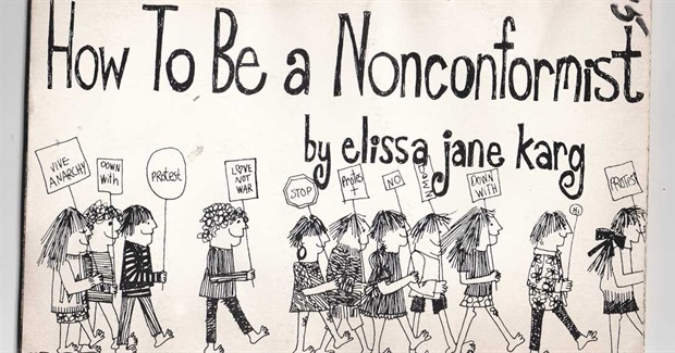 How To Be a Nonconformist: 22 Irreverent Illustrated Steps to Counterculture Cred from 1968