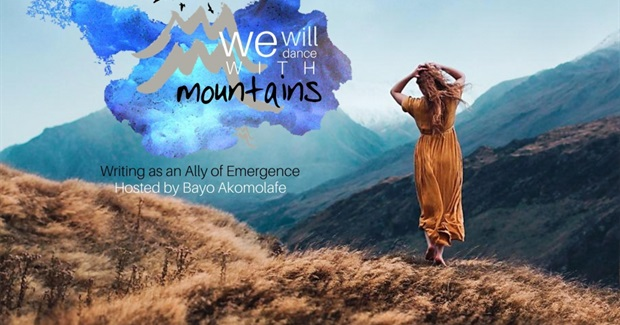 We Will Dance with Mountains: Writing as an Ally of Emergence