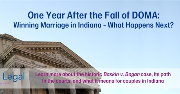 One Year After the Fall of DOMA: Winning Marriage in Indiana