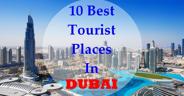 10 Best Tourist Places in Dubai