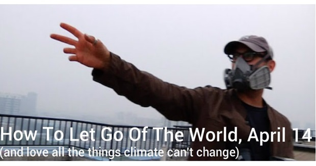 2016 Green Film Fest Opening Night: How to Let Go of the World (and Love All the Things Climate Can't Change)