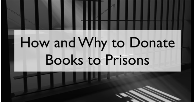 Donate Your Books to Prisons: How and Why
