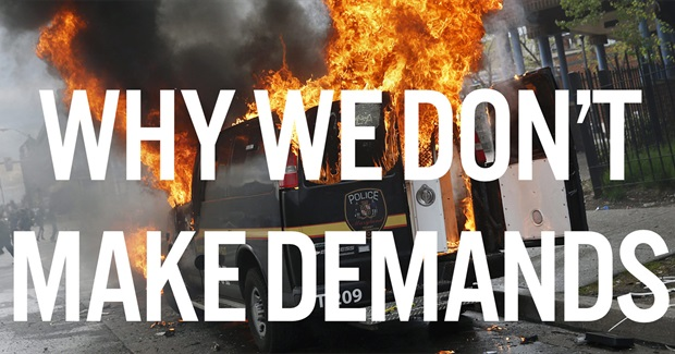 Why We Don't Make Demands