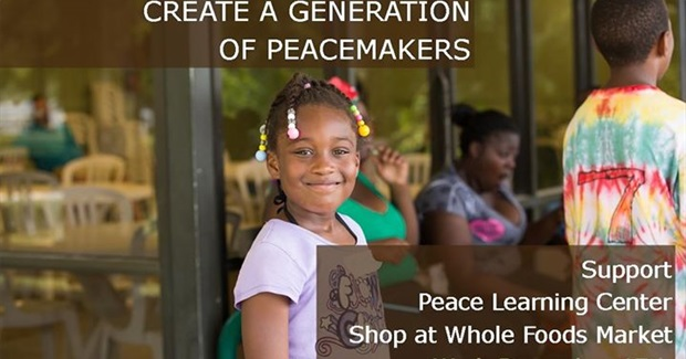 Whole Foods Community Support Day to Benefit Peace Learning Center