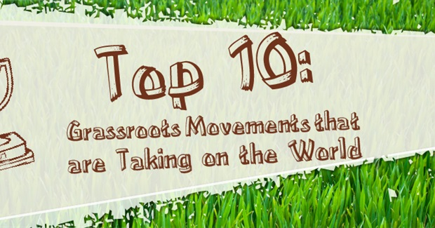 Top 10 Grassroots Movements That Are Taking on the World