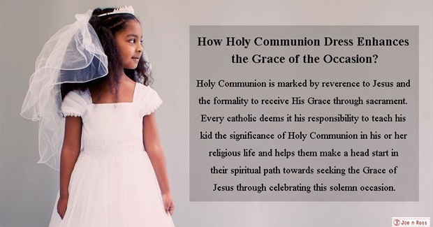 How Holy Communion Dress Enhances the Grace of the Occasion?