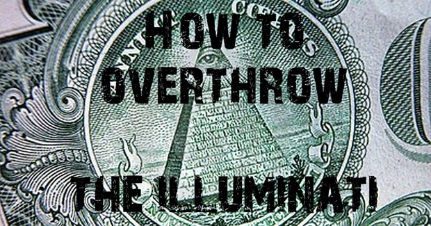How to Overthrow the Illuminati