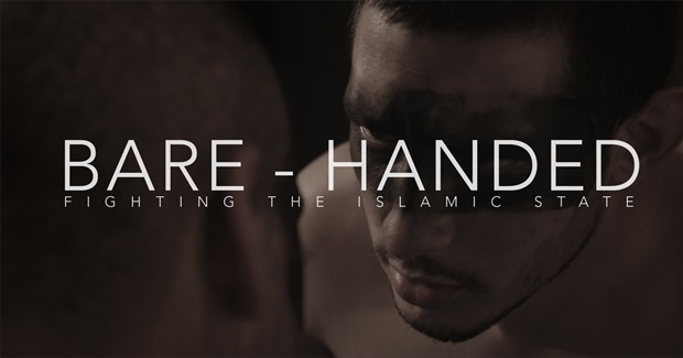 Bare-Handed: Fighting the Islamic State - a New Film Currently Seeking Crowdfunded Support
