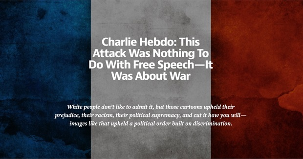 Charlie Hebdo: This Attack Was Nothing To Do With Free Speech - It Was About War
