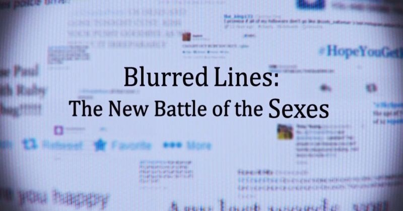 Blurred lines the new battle of the sexes