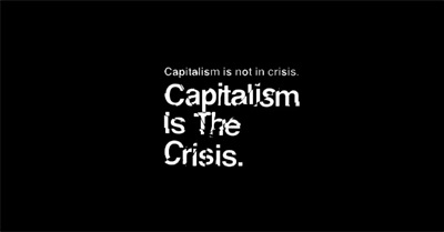 Capitalism Is The Crisis (2011)