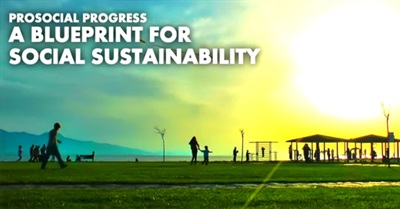 Prosocial Progress: A Blueprint For Social Sustainability (2013)