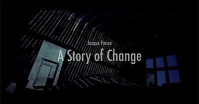 Jacque Fresco - A Story of Change