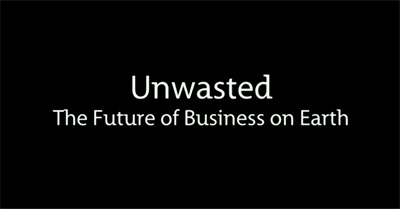 Unwasted: The Future Of Business On Earth (2011)